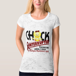 Chick Interrupted 2 Multiple Myeloma T-Shirt