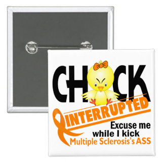 Chick Interrupted 2 Multiple Sclerosis 2 Inch Square Button
