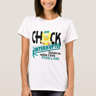 Chick Interrupted 2 PCOS T-Shirt