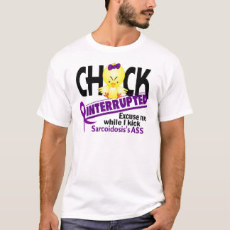 Chick Interrupted 2 Sarcoidosis T-Shirt