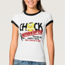 Chick Interrupted 2 Skin Cancer T-Shirt