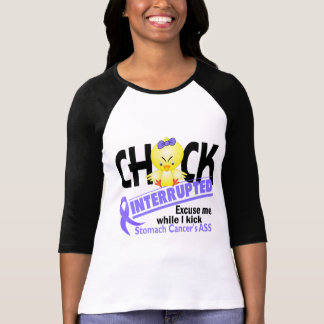 Chick Interrupted 2 Stomach Cancer Tshirts