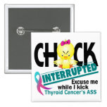 Chick Interrupted 2 Thyroid Cancer Pins