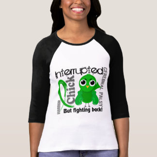 Chick Interrupted 3 Cerebral Palsy T Shirts