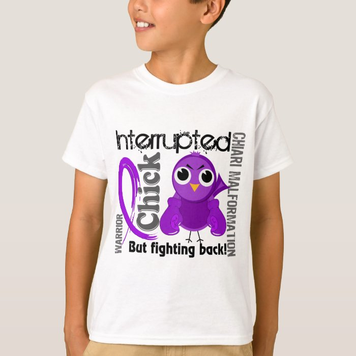 Chick Interrupted 3 Chiari Malformation T-Shirt