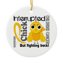 Chick Interrupted 3 Childhood Cancer Ceramic Ornament