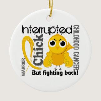 Chick Interrupted 3 Childhood Cancer Ceramic Ornament