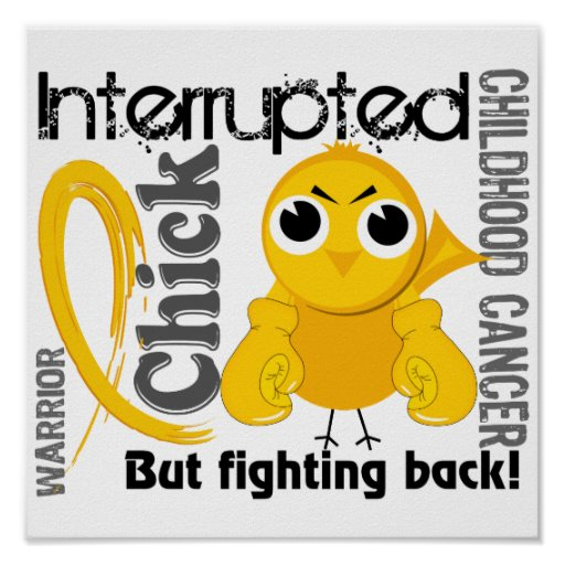 Chick Interrupted 3 Childhood Cancer Poster