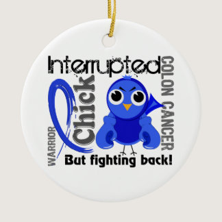 Chick Interrupted 3 Colon Cancer Ceramic Ornament