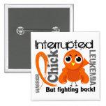 Chick Interrupted 3 Leukemia Button