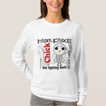 Chick Interrupted 3 Mesothelioma T-Shirt