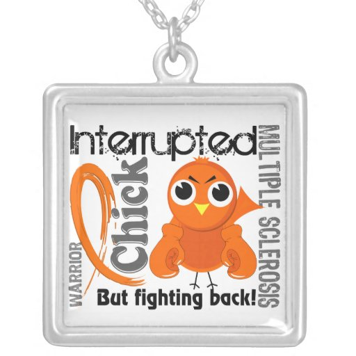 Chick Interrupted 3 Multiple Sclerosis MS Personalized Necklace