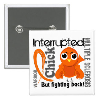 Chick Interrupted 3 Multiple Sclerosis MS Pinback Button