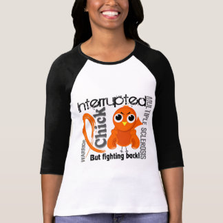 Chick Interrupted 3 Multiple Sclerosis MS T-Shirt