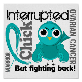 Chick Interrupted 3 Ovarian Cancer Poster