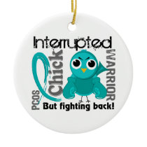 Chick Interrupted 3 PCOS Polycystic Ovary Syndrome Ceramic Ornament