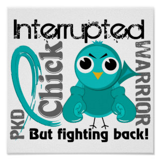 Chick Interrupted 3 PKD Polycystic Kidney Disease Posters