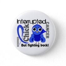 Chick Interrupted 3 Rectal Cancer / Anal Cancer Button