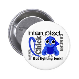 Chick Interrupted 3 Rectal Cancer / Anal Cancer Pinback Button