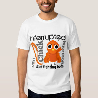 Chick Interrupted 3 RSD Reflex Sympathetic Dystrop Tshirts