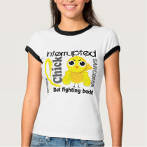 Chick Interrupted 3 Sarcoma T-Shirt