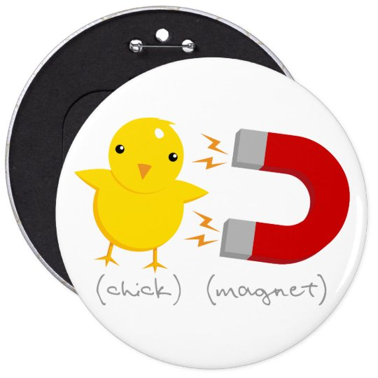 Chick Magnet! Pinback Button