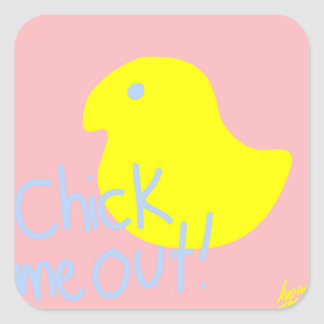 Chick Me Out 1 Square Sticker