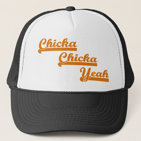 Chicka Chicka Yeah Trucker Hat