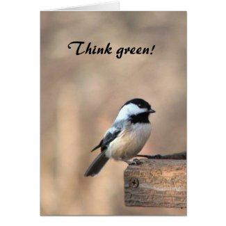 Chickadee Think Green zazzle_card