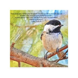 Chickadee with Bible Verse Luke 13 18-19 Canvas Print