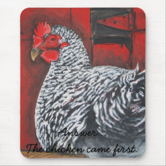 Chicken, Answer...The chicken... Mousepads