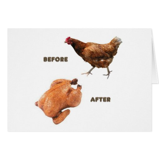 Chicken Before and After Greeting Card