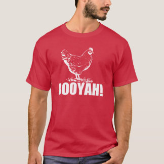 Chicken Booyah! T-Shirt