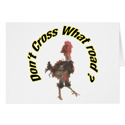 Chicken cross the road card