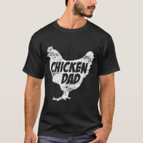 Chicken Dad T-Shirt - Funny Farm Farmer Tee Father