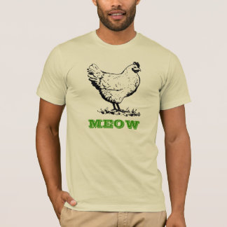 Chicken go Meow T-Shirt