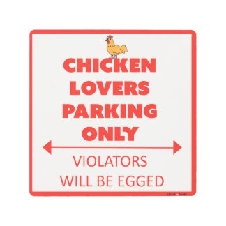 Chicken Lovers Parking Only! Metal Print