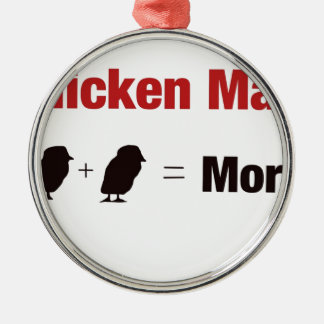 Chicken Math 1+1=More Metal Ornament