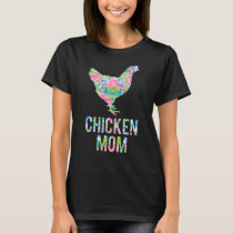 Chicken Mom Colorful Floral Chickens Hen T-Shirt
