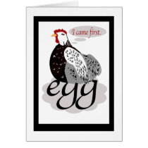 Chicken or egg. 'I came first' hen Card