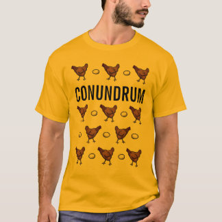 Chicken or the Egg Conundrum T-Shirt