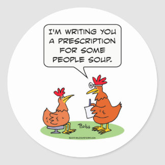 chicken people doctor patient soup classic round sticker