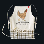 """Chicken Poops Breakfast Funny Design Zazzle HEART Apron<br><div class=""""desc"""">Chicken Poops Breakfast Funny Design featuring a brown chicken / hen that laid a brown egg. &quot;I Poop Breakfast! What&#39;s your superpower?&quot; Chickens, like all birds, have a single opening called the cloaca through which they excrete, mate and lay eggs. So you could say eggs come out of a chicken&#39;s...</div>"""