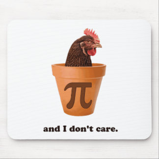 Chicken Pot Pi (and I don't care) Mouse Pad