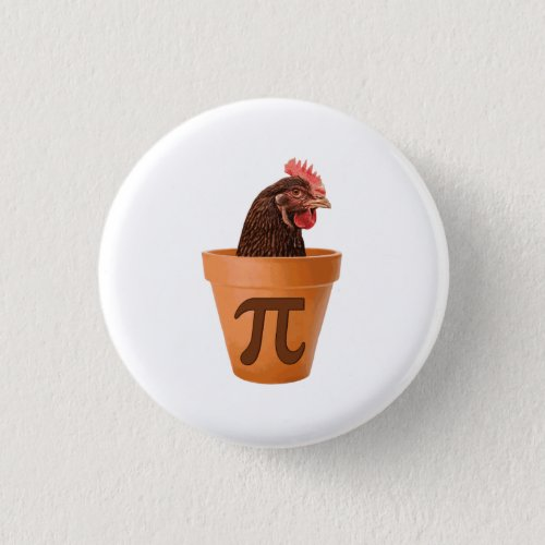 Chicken Pot Pi and I dont care Pinback Button