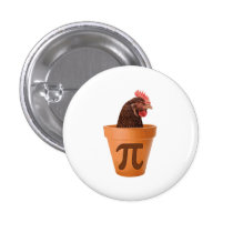 Chicken Pot Pi (and I don't care) Pinback Button