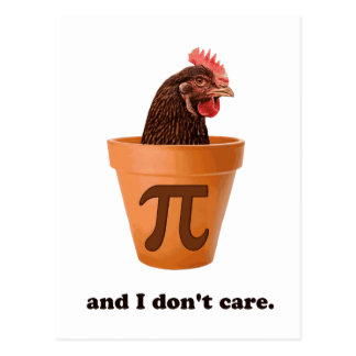 Chicken Pot Pi (and I don't care) Postcard