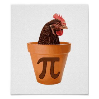 Chicken Pot Pi (and I Don't Care) Poster at Zazzle