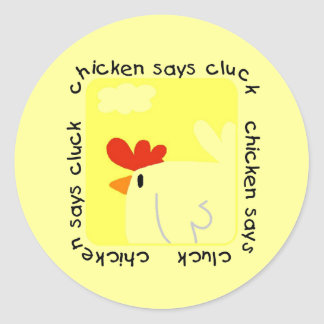 Chicken Says Cluck Tshirts and Gifts Round Sticker