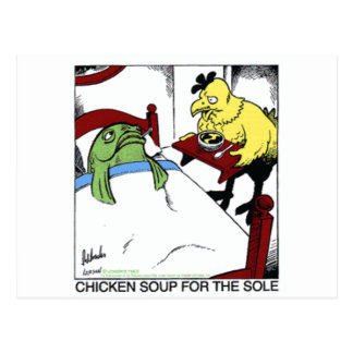 Chicken Soup 4 Sole Funny Fish/Chicken Gifts Tees Postcard